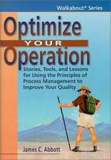 Optimize Your Operation: Stories, Tools and Lessons for Using the Principles of