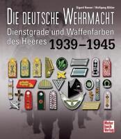 Henner: Die Deutsche Wehrmacht Dienstgrade und Waffenfarben des Heeres 1939-1945