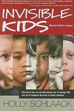 USED (GD) Invisible Kids Marcus Fiesel's Legacy by Holly Schlaack