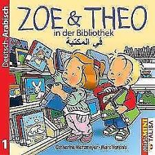ZOE & THEO in der Bibliothek (D-Arabisch) von Catherine Metzmeyer (2015, Geheftet)