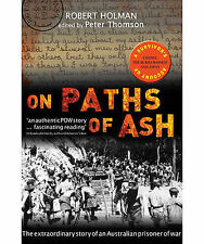 On Paths of Ash: The Extraordinary Story of an Australian Prisoner of War, new