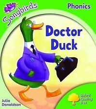 Oxford Reading Tree: Stage 2: Songbirds: Doctor Duck, Julia Donaldson, Clare Kir