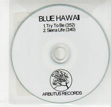 (EG255) Blue Hawaii, Try To Be / Sierra Life - DJ CD