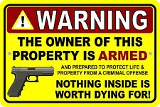 The Owner of this Property is Armed...Aluminum Sign 8 X 12