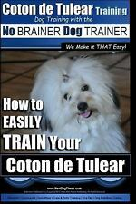 Coton de Tulear Training - Dog Training with the No Brainer Dog Trainer : We.