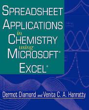 Spreadsheet Applications in Chemistry Using Microsoft Excel by Dermot Diamond