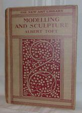 Albert Toft MODELLING AND SCULPTURE 1st US edition 1924 Harold L. Doolittie Copy