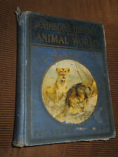 Johnson's History Of The Animal World 1905 HC