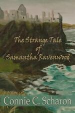 Highland Legends: The Strange Tale of Samantha Ravenwood by Connie Scharon...