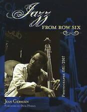 Jazz from Row Six: Photographs 1981-2007 by Jean Germain (Hardback, 2009)