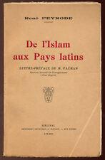 RENÉ PEYRODE, DE L'ISLAM AUX PAYS LATINS, RÉCIT DE VOYAGE