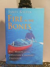 LN Fire in the Bones Bill Mason and the Canadian Canoeing Tradition HBDJ 1st Ed