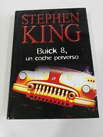 STEPHEN KING BUICK 8 UN COCHE PERVERSO LIBRO TAPA DURA RBA 380 PAGS 2003
