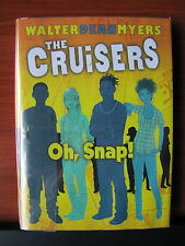 The Cruisers Series - Oh, Snap! Book 4 by Walter Dean Myers 2013 HCDC First Edit
