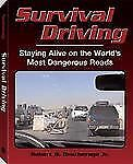 Survival Driving: Staying Alive on the World's Most Dangerous Roads by Robert H