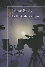 NEW La lluvia del tiempo (Spanish Edition) by Jaime Bayly