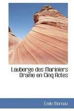 Lauberge Des Mariniers Drame En Cinq Actes: By Mile Moreau