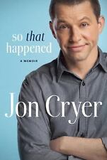So That Happened : A Memoir by Jon Cryer (2015, Hardcover)