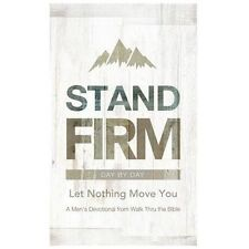 Stand Firm Day by Day : Let Nothing Move You by Walk Thru the Bible (2013,...