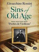 """Sins of Old Age: Piano Selections from """"Pchs de Vieillesse"""" Dover Books on Musi"""