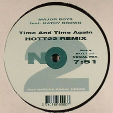 Major Boys Feat. Kathy Brown – Time And Time Again (Hott 22 Remix) - NO2 TI003