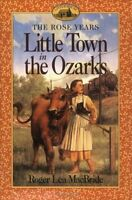 Little Town in the Ozarks (Little House Sequel) by Roger Lea MacBride