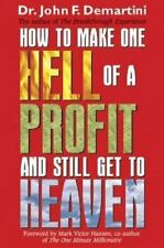 How To Make One Hell Of A Profit and Still Get In To Heaven, John Demartini, Acc