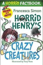 A Horrid Factbook: Crazy Creatures (Horrid Henry), Simon, Francesca, Very Good c
