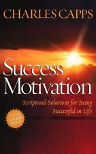 Success Motivation Through the Word: By Charles Capps