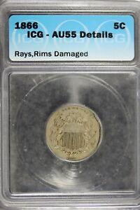 1866 - ICG AU55 DETAILS Shield Nickel W/RAYS,RIMS DAMAGED!!  #B21568