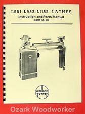 WALKER TURNER L1152 L952 L951 Wood Lathe Operator's & Parts Manual 0897