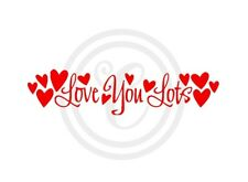 Love You Lots with Hearts Red Wall Art Vinyl Sticker Decal (#217)