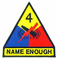 """US ARMY 4th Armored Division """"NAME ENOUGH""""  4 inch patch"""