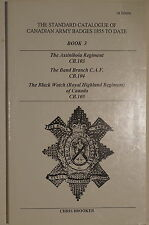 Catalogue of Canadian Army Badges Assiniboia CAF Black Watch Reference Book 3