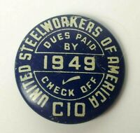 Vintage 1949 United Steel Workers of America Union Dues Paid Check Off Metal Pin