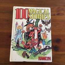 Vintage Fairy Tales book - 100 MAGICAL STORIES BY HAMLYN HC 1981 - VGC