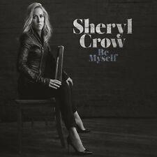 SHERYL CROW BE MYSELF CD  New CD 2017 (UK Edition)