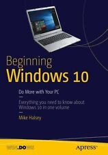 Beginning Windows 10 : Do More with Your PC by Mike Halsey (2015, Book,...