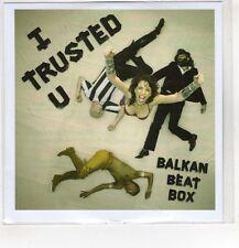 (HF884) Balkan Beat Box, I Trusted U - 2016 DJ CD