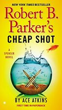 Robert B. Parkers Cheap Shot (Spenser) by Ace Atkins