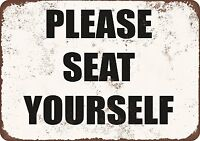 Please Seat Yourself - Vintage Look 8X12 ALUMINUM SIGN
