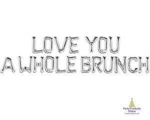 LOVE YOU A WHOLE BRUNCH Letter Balloon Banner - Gold, Rose Gold and Silver
