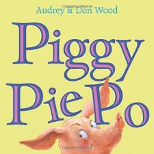Piggy Pie Po by Audrey Wood