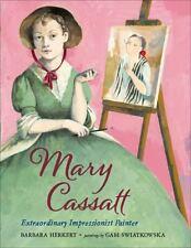 Mary Cassatt : Extraordinary Impressionist Painter by Barbara Herkert (2015, Pic