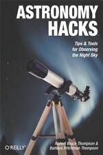 Hack ASTRONOMIA: suggerimenti e strumenti per l'osservazione del cielo notturno: da Thompson, Rob.