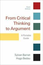 From Critical Thinking to Argument : A Portable Guide by Sylvan Barnet and Hugo…