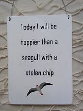 Today I Will Be Happier Than A Seagull  Sign   Plaque  Wall hanging    NEW