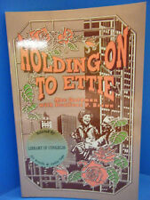 Holding on to Ettie, Abe Goldman with Drollene P. Brown, Signed Edition, PB