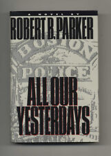 Robert B Parker / All Our Yesterdays 1st Edition/1st Printing Signed 1994 #22485