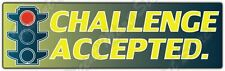 """Challenge Accepted Street Racing Funny Car Bumper Vinyl Sticker Decal 7""""X2"""""""